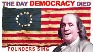 THE DAY DEMOCRACY DIED - by Founders Sing with Don McLean & Founding Fathers